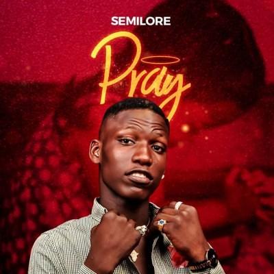 """[NEW MUSIC] Semilore Drops New Single - """"Pray"""""""