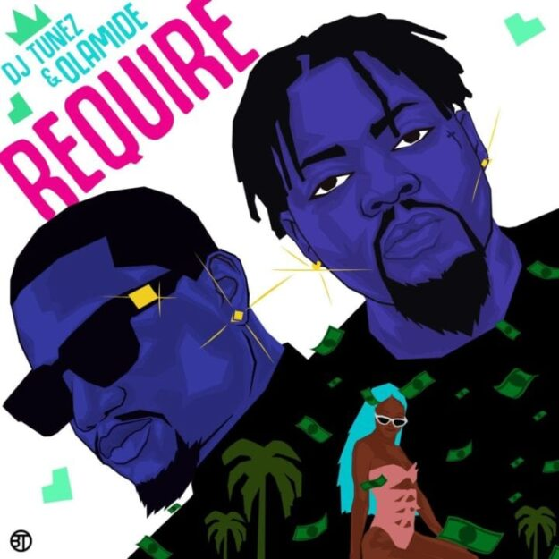 DJ Tunez, Olamide release new single 'Require'