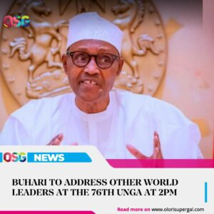 Buhari to address other World leaders at the 76th unga …